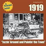 "1919: ""Jazzin' Around and Paintin' the Town"""