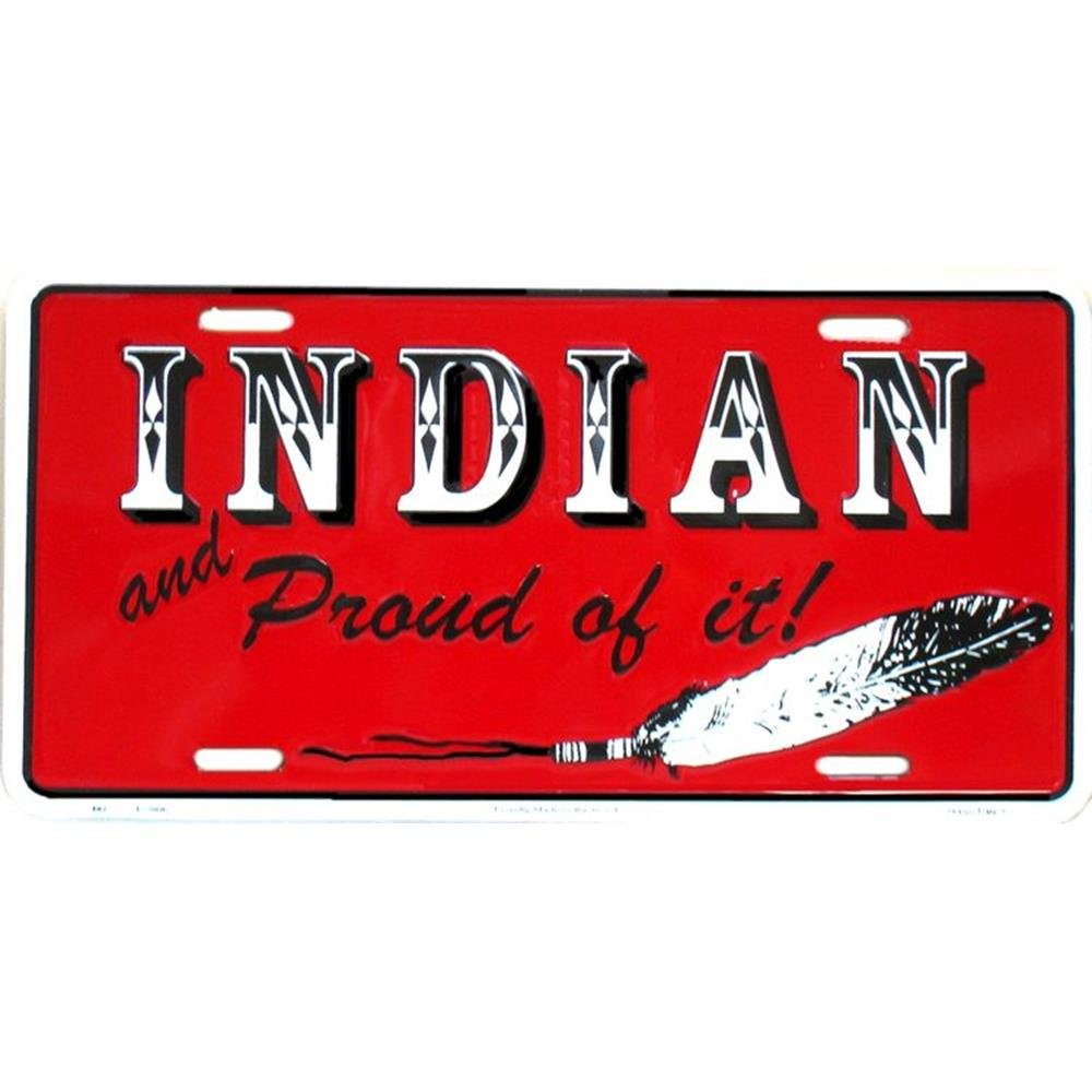 License Plate Signs 4 Fun Sli Indian and Proud