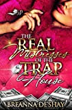 The Real Mistresses of the Trap House