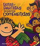 img - for Rotas y partidas, son m s ricas compartidas book / textbook / text book