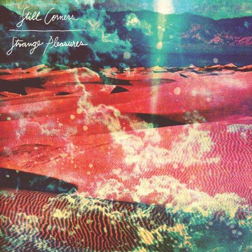 CD : Still Corners - Strange Pleasures (CD)