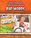 God, I Need to Talk to You about Bad Words, Susan K. Leigh, 0758607938
