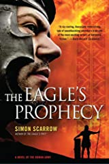 The Eagle's Prophecy: A Novel of the Roman Army (Eagle Series)