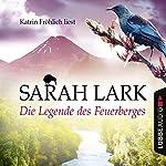 Die Legende des Feuerberges (Die Feuerblüten 3) | Sarah Lark