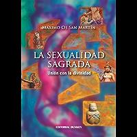 LA SEXUALIDAD SAGRADA: Unión con la divinidad (Spanish Edition)