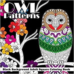 Owl Patterns Black Background Adult Square Coloring Book