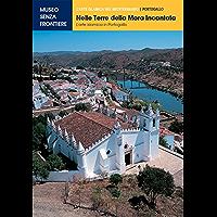 Nelle Terre della Mora Incantata. L'arte islamica in Portogallo (L'Arte islamica nel Mediterraneo)