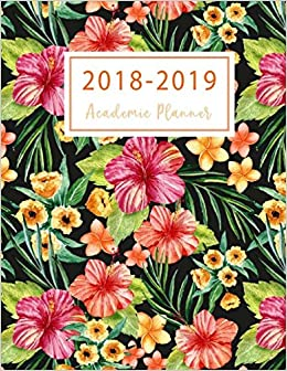 2018-2019 Academic Planner: 2018-2019 Two Planner, 18 Months ...