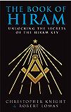 The Book Of Hiram: Unlocking the Secrets of the Hiram Key