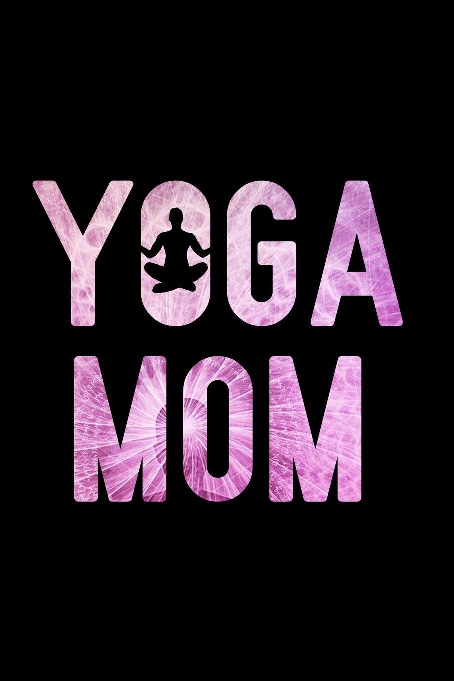 Yoga Mom Notebook To Write In For Mother S Day Mother S Day Gifts Yoga Yoga Journal Yoga Notebook Yoga Gifts Nova Booki 9781093765441 Amazon Com Books