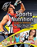 Sports Nutrition for Teen Athletes (Sports Training Zone)