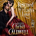 Rescued by a Lady's Love: Lords of Honor, Book 3 | Christi Caldwell