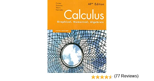 Calculus graphical numerical algebraic 3rd edition ross l calculus graphical numerical algebraic 3rd edition ross l finney franklin d demana bet k waits daniel kennedy 9780132014083 amazon books fandeluxe Images