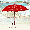 The Red Umbrella Audiobook by Christina Diaz Gonzalez Narrated by Kyla Garcia