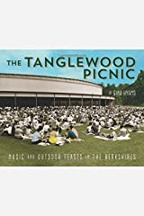 The Tanglewood Picnic: Music and Outdoor Feasts in the Berkshires Hardcover