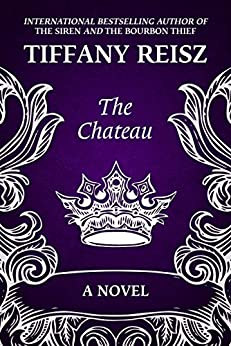 The Chateau: An Erotic Thriller (The Original Sinners) by [Reisz, Tiffany]