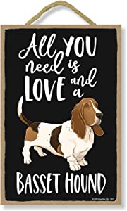 Honey Dew Gifts All You Need is Love and a Basset Hound Home Decor for Dog Pet Lovers, Hanging Decorative Wall Sign, 7 Inches by 10.5 Inches