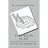 The SEEDS Plan: Prevent And Reverse Alzheimer's Disease (English Edition)