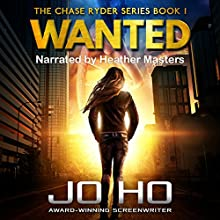 Wanted: The Chase Ryder Series, Book 1 Audiobook by Jo Ho Narrated by Heather Masters