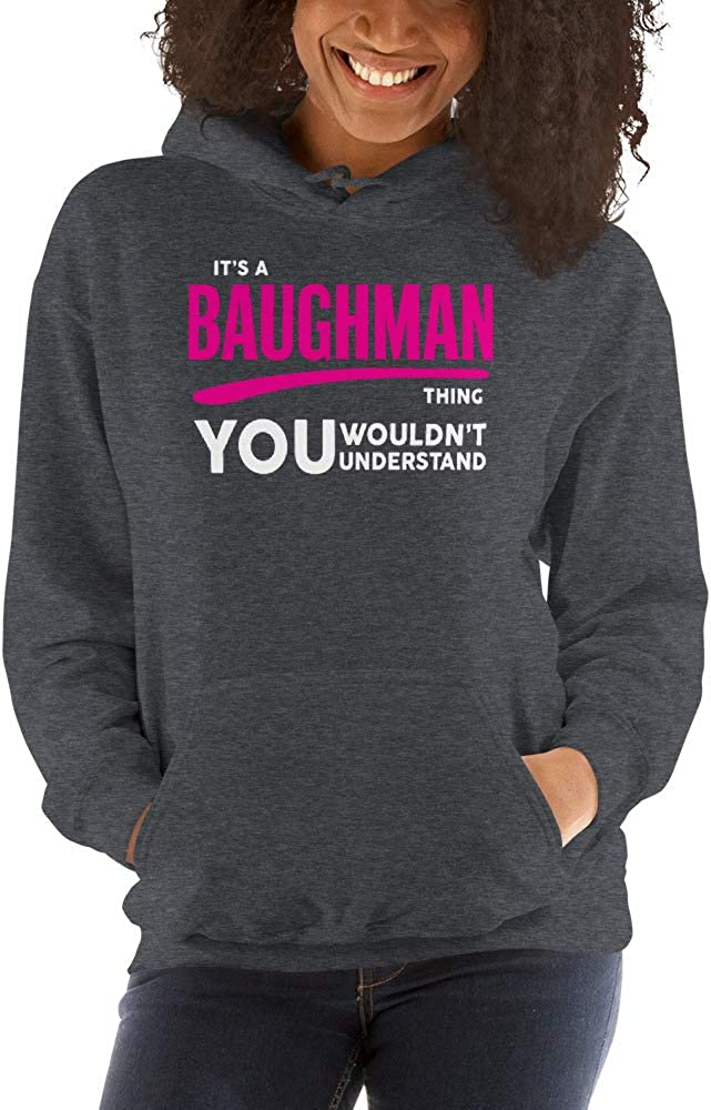 You Wouldnt Understand PF meken Its A BAUGHMAN Thing