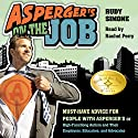 Asperger's on the Job: Must-Have Advice for People with Asperger's or High Functioning Autism and their Employers, Educators, and Advocates Hörbuch von Rudy Simone Gesprochen von: Rachel Perry
