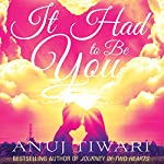 It Had to Be You | Anuj Tiwari