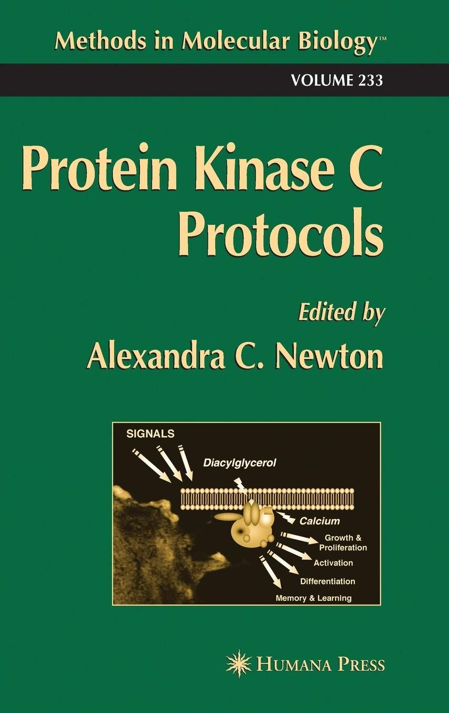 Protein Kinase C Protocols: 233 Methods in Molecular Biology ...