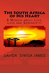 The South Africa of His Heart: A Memoir about Love, Loss and Serendipity: a work of creative nonfiction Paperback