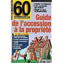 60 millions de consommateurs numéro pratique - n° 44 - juin-juillet 1996 - Guide de l'accession à la propriété
