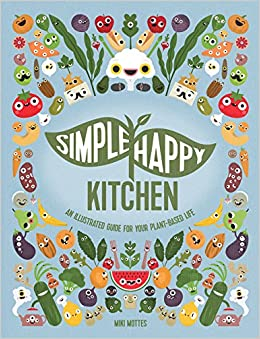 Simple Happy Kitchen: An Illustrated Guide