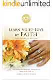 Learning To Love By Faith: God's Design for Marriage