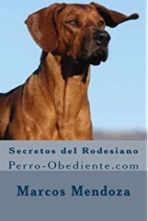 Secretos del Rodesiano: Perro-Obediente.com (Spanish Edition)