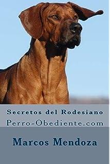 Secretos del Rodesiano: Perro-Obediente.com (Spanish Edition)