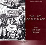 The Lady of the Place : Mary in the History and in the Life of Carmel, Boaga, Emanuele, 8872880688