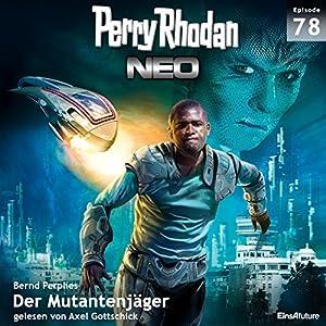 Der Mutantenjäger (Perry Rhodan NEO 78) Hörbuch