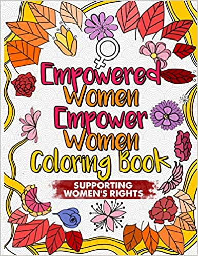 Empowered Women Empower Women Coloring Book: An Inspirational Adult ...