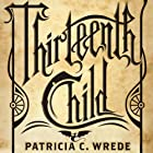 Thirteenth Child Audiobook by Patricia C. Wrede Narrated by Amanda Ronconi
