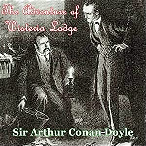 Sherlock Holmes: The Adventure of Wisteria Lodge Audiobook