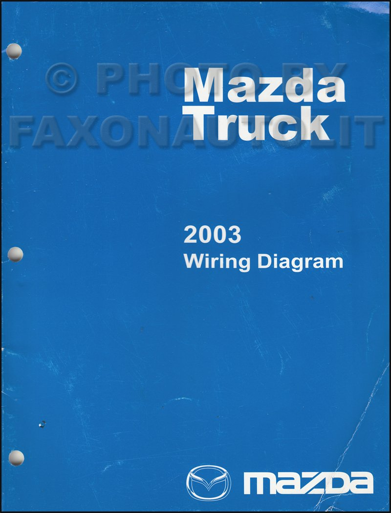 2003 Mazda Truck Wiring Diagram Manual Original B2300 B3000 B4000: Mazda:  Amazon.com: Books