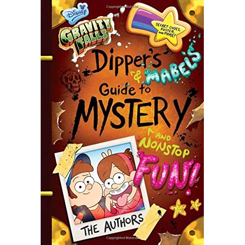 Gravity Falls Dippers and Mabels Guide to Mystery and Nonstop Fun!