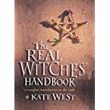 The Real Witches' Handbook: A Complete Introduction to the Craftby Kate West