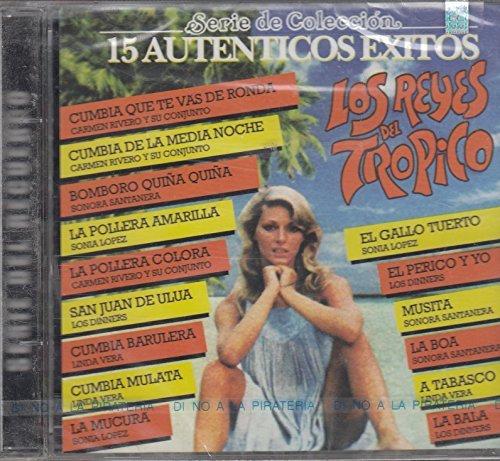 Los Reyes del Tropico: 15 Autenticos Exitos Serie de Coleccion Con Varios Artistas