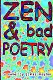 Zen and Bad Poetry, James Moylan, 1291602739