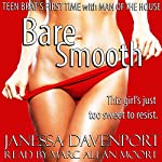 Bare Smooth: Teen Brat's First Time with the Man of the House | Janessa Davenport