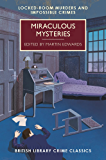 Miraculous Mysteries: Locked Room Mysteries and Impossible Crimes (British Library Crime Classics)