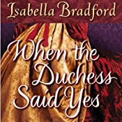 When the Duchess Said Yes | Isabella Bradford