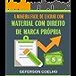 A Maneira Fácil de Lucrar Com o Material de Direitos de Marca Própria: Aprenda as maneiras mais simples e     rápidas de lucrar com o material de PLR