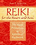 Reiki for the Heart and Soul, Amy Z. Rowland, 1594772525