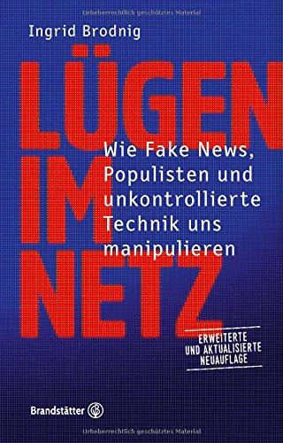 tipps-gegen-manipulation-und-mobbing-lgen-im-netz-wie-fake-news-hass-populisten-und-unkontrollierte-technik-uns-manipulieren-erweiterte-und-aktualisierte-neuauflage