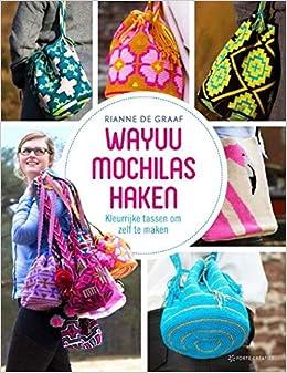 Wayuu mochilas haken: kleurrijke tassen om zelf te maken: Amazon.es: Rianne de Graaf, Lein, Gerhard Witteveen, Klaas Winters: Libros en idiomas extranjeros